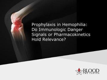 Prophylaxis in Hemophilia - Blood CME Center