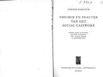 THEORIE EN PRACTI]K VAN HET SOCIAL CASEWORK - History of ...