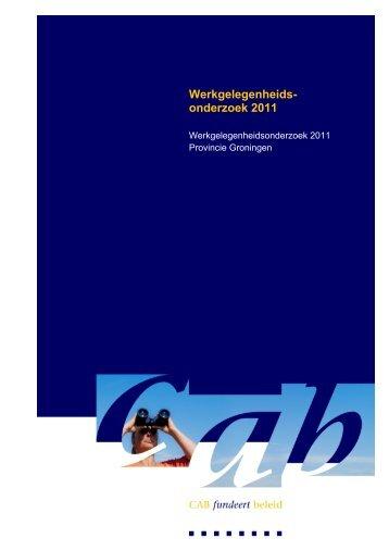 Werkgelegenheidsonderzoek Groningen 2011 - Cab
