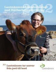 Årsredovisning med hållbarhetsredovisning 2012 - Lantmännen