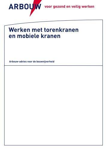 Arbouw-advies Werken met torenkranen en mobiele kranen.