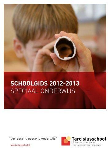 SchoolgidS 2012-2013 speciaal onderwijs - de Tarcisiusschool