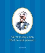 Gärna medalj, men först en rejäl pension! - Svensk Pensionskunskap