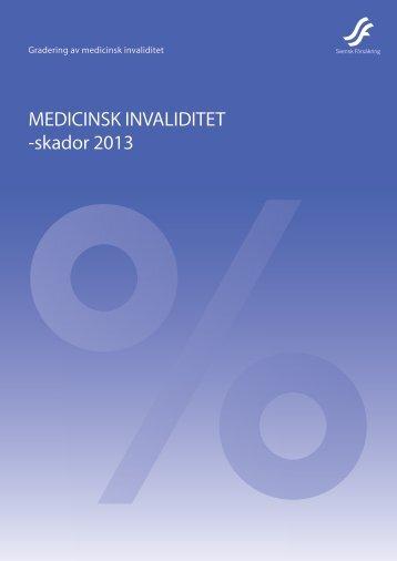 MEDICINSK INVALIDITET -skador 2013 - Svensk Försäkring