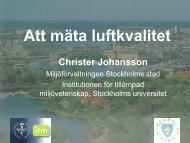 Att mäta luftkvalitet Christer Johansson, miljöutredare SLB Analys ...