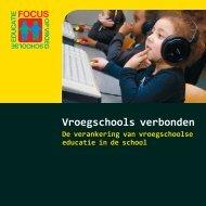 Vroegschools verbonden - Focus op vroegschool