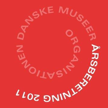 Årsrapport 2011 - Organisationen Danske Museer