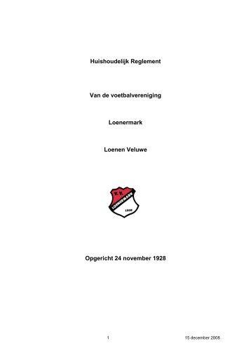 Huishoudelijk Reglement Van de voetbalvereniging Loenermark ...