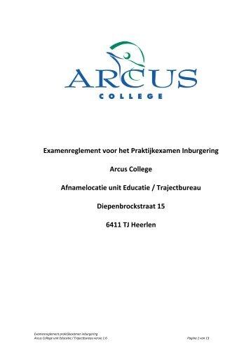 Examenreglement voor het Praktijkexamen ... - Arcus College