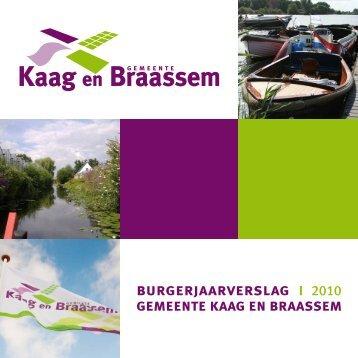 Burgerjaarverslag 2010 Gemeente Kaag en Braassem - Tekstkeuken