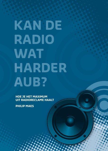 KAN DE RADIO WAT HARDER AUB? W H A - VAR
