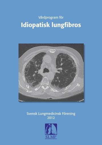 Idiopatisk lungfibros - Svensk Lungmedicinsk Förening
