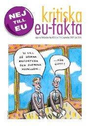 utges av Folkrörelsen Nej till EU | nr 114 | september 2009 | pris 20 kr