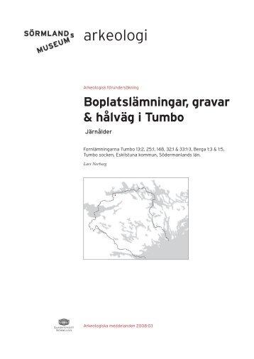 Boplatslämningar, gravar & hålväg i Tumbo - Sörmlands museum