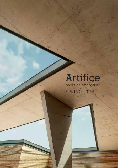 SPRING 2013 - Artifice books on architecture
