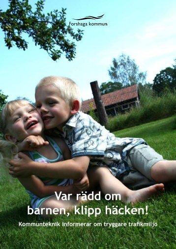 Broschyr: Var rädd om barnen - klipp häcken - Forshaga kommun