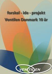 forskel - ide - projekt Ventilen Danmark 10 år