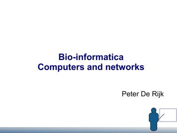Bio-informatica Computers and networks