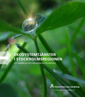 EKOSYSTEMTJÄNSTER i STOcKhOlMSREgiONEN - SLL Tillväxt ...