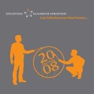 Jaarverslag 2008 - Stichting Elisabeth Strouven