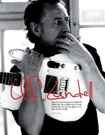 Även om han har gjort en utflykt till Skåne blir Ulf Lundell inte fri från ...