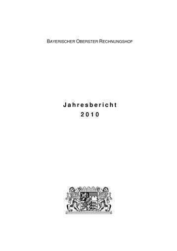 Jahresbericht 2010 - Bayerischer Oberster Rechnungshof - Bayern
