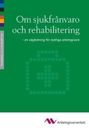 Om sjukfrånvaro och rehabilitering - en ... - Arbetsgivarverket