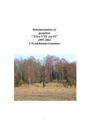 """Dokumentation av projektet """" Först UTE sen IT"""" 1997-2001 I ..."""