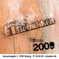 Gasværksgade 2 . 6700 Esbjerg . 75 18 00 00 . tobakken.dk