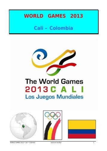 Brochure voor de World Games 2013 in Cali. - Koninklijke Belgische ...
