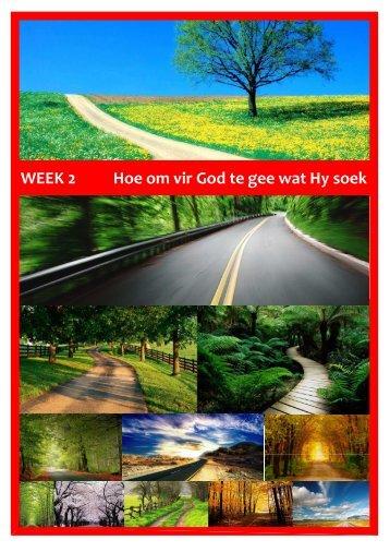 WEEK 2 Hoe om vir God te gee wat Hy soek - Suiderkruis Gemeente ...