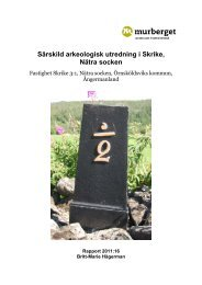 Särskild arkeologisk utredning i Skrike, Nätra socken - Murberget ...
