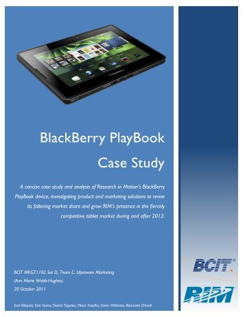 case study analysis black berry Blackberry marketing case study 1970 words | 8 pages users to access the internet wherever they are with useful applications for everyday necessities such as e-mail and facebook.