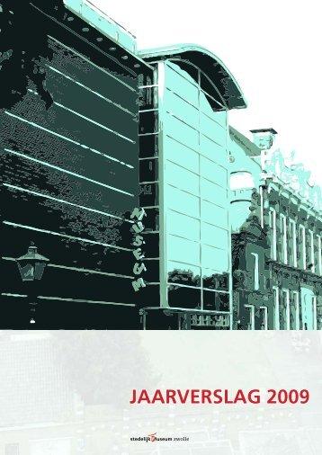 jaarverslag 2009.pdf - Stedelijk Museum Zwolle
