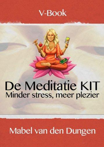 V-book versie 1.0 - De Meditatie KIT - Mabel van ... - Meditatie Lessen