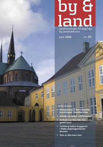 juni 2006 nr. 71 - Landsforeningen for bygnings- og landskabskultur