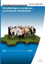 Arbeidsmarktonderzoek Ontwikkelingen en ... - Provincie Drenthe