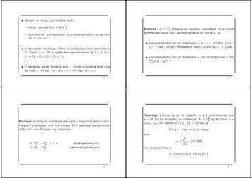 • Modell: en binær symmetrisk kanal – binær: sendes kun 0 eller 1 ...