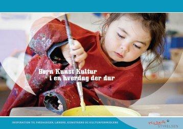 [pdf] Børn Kunst Kultur - i en hverdag der dur - Børnekulturportalen