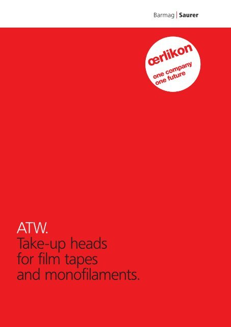 ATW. Take-up heads for film tapes and ... - Oerlikon Barmag