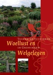 Tuinen en tuinieren in Groningen - Woellust en Welgelegen