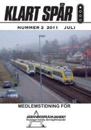 Klart Spår Juli nr 2 2011 - Järnvägsfrämjandet