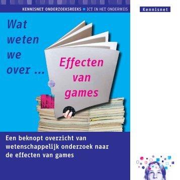 Effecten van games Wat weten we over ... - Leraar24