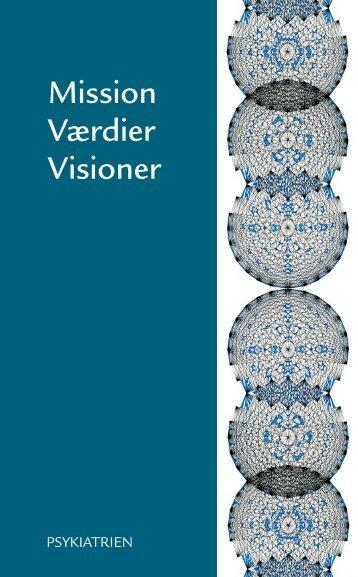 Pjece: Mission - Værdier - Visioner - Psykiatrien - Region Nordjylland