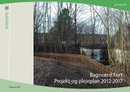Bagsværd Fort Projekt og plejeplan 2012-2017 - Gladsaxe Kommune