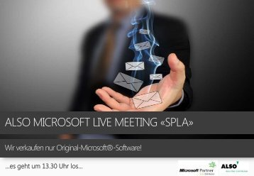 ALSO MICROSOFT LIVE MEETING «SPLA» - Microsoft - Also.ch