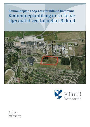 Forslag til Kommuneplantillæg nr 21 for design outlet center i Billund