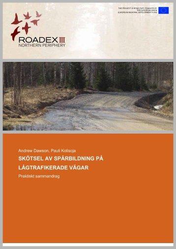 skötsel av spårbildning på lågtrafikerade vägar - ROADEX