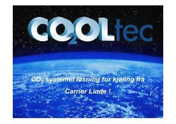CO systemet løsning for kjøling fra Carrier Linde !