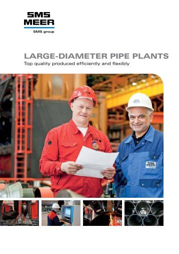 LARGE-DIAMETER PIPE PLANTS - SMS Meer GmbH